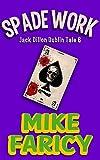 Spade Work (Jack Dillon Dublin Tales Book 6)