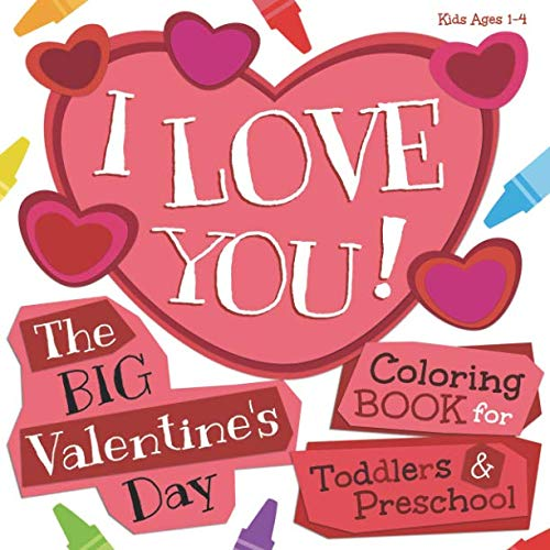 I Love You! The Big Valentine's Day Coloring Book for Toddlers and Preschool Kids – LOW PRICE
