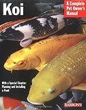 Koi (Complete Pet Owner's Manual)