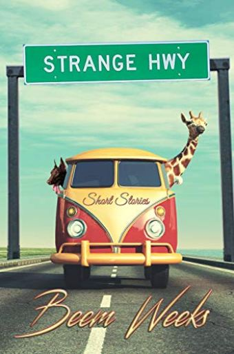 Strange Hwy: Short Stories by [Weeks, Beem]