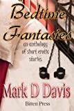 Bedtime Fantasies: an anthology of short erotic stories