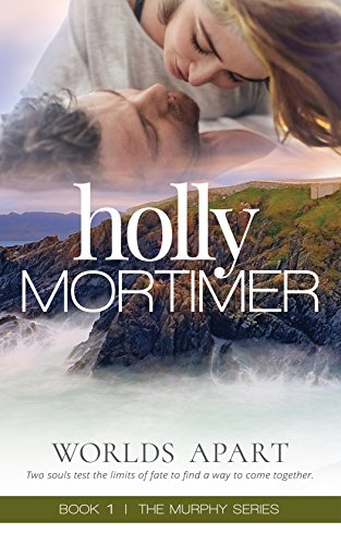 Worlds Apart: The Murphys Series Book 1 by [Mortimer, Holly]