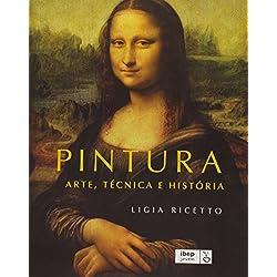 Pintura. Arte, Técnica e História