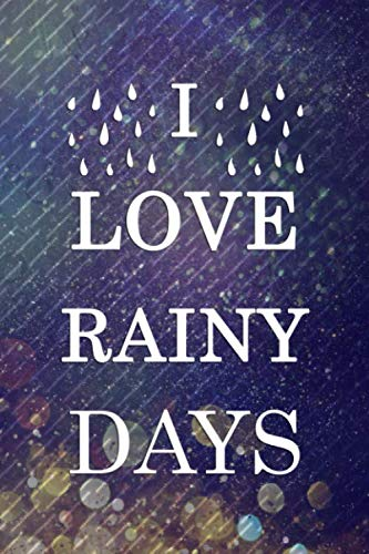 I Love Rainy Days: Blank Lined Notebook Journal Diary Composition Notepad 120 Pages 6x9 Paperback ( Rain ) 4