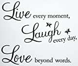 Vinyl Decal Live Every Moment, Laugh Every Day, Love Beyond Words Wall Quote