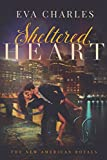 Sheltered Heart (The New American Royals Book 1)