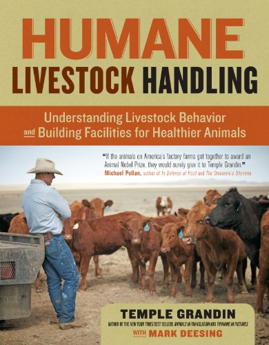 Humane Livestock Handling: Understanding livestock behavior and building facilities for healthier animals