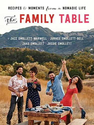 The Family Table: Recipes and Moments from a Nomadic Life by [Smollett-Warwell, Jazz, Smollett, Jake, Smollett-Bell, Jurnee, Smollett, Jussie]