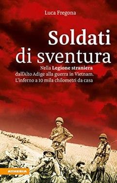 Libri sulle storie di italiani in Vietnam: Soldati di sventura