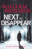 Next To Disappear: An Emily Swanson Thriller (Emily Swanson Thrillers Book 1)