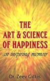 The Art & Science of Happiness: An inspiring memoir