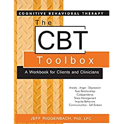 The Cognitive Behavioral Therapy (CBT) Toolbox a Workbook for Clients and Clinicians