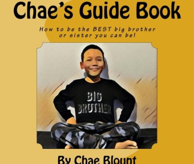 Chaes Guide Book How To Be The Best Big Brother Or Sister You Can Be Paperback February 23 2017