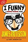 I Funny: A Middle School Story (I Funny Series)