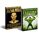Alpha Male Charisma Bundle Box Set! - Alpha Male: Attract Women, Make Money, Financial Freedom, Get In Shape, Overcome Fear & Shyness - Charisma: Self ... Insecure, How To Be Rich, Self Confidence)