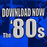 Download Now - The '80s (Re-Recorded / Remastered Versions)