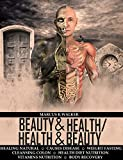 BEAUTY & HEALTH / HEALTH & BEAUTY: HEALING NATURAL, CAUSES DISEASE, WEIGHT FASTING, CLEANSING COLON (HEALTH DIET NUTRITION, VITAMINS NUTRITION, BODY RECOVERY Book 8)