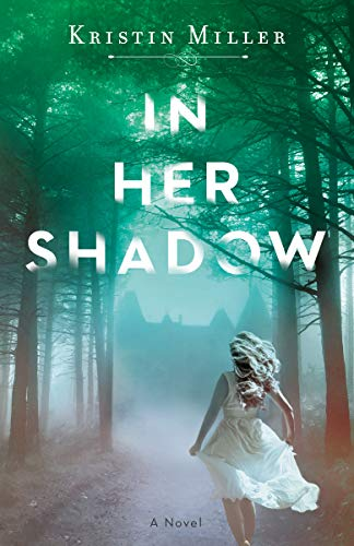 In Her Shadow: A Novel by [Miller, Kristin]