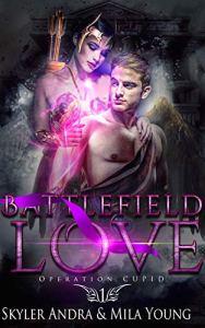 Battlefield Love (Operation Cupid #1) by Skyler Andra