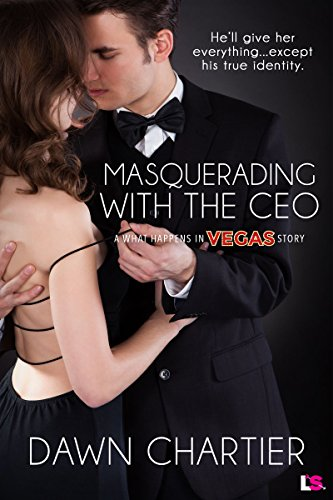Masquerading with the CEO by Dawn Chartier