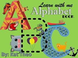 Learn with me ABCs Alphabet Book: First words (First words for kids Book 1) by [Theo, Kat]