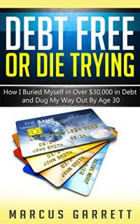 Debt Free or Die Trying by Marcus Garrett Book Cover