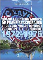 Quand le Bayern Munich de Franz Beckenbauer et de Gerd Muller dominait l'Europe et le Monde – 1972-1976