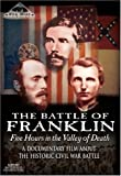 The Battle of Franklin: Five Hours in the Valley of Death