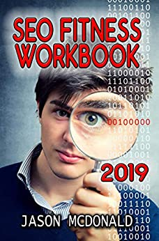 SEO Fitness Workbook: The Seven Steps to Search Engine Optimization Success on Google (2019 Updated Edition) by [McDonald, Jason]