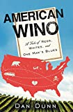American Wino: A Tale of Reds, Whites, and One Man's Blues