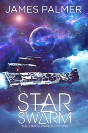 Star Swarm: The Chaos Wave Book One by [Palmer, James]
