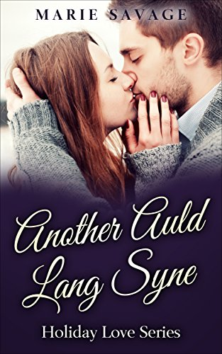 Another Auld Lang Syne (Holiday Love Book 2) by [Savage, Marie]