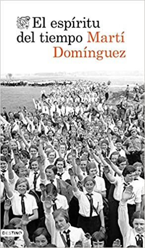 El espíritu del tiempo de Martí Domínguez