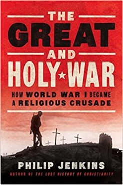 Image result for The Great and Holy War: How World War I Became a Religious Crusade
