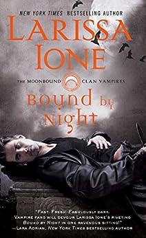 Bound by Night (The Moonbound Clan Vampires Book 1) by [Ione, Larissa]