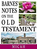 Barnes' Notes on the Old Testament-Book of Micah (Annotated)