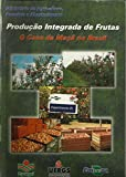 Produção Integrada de Frutas: O Caso da Maçã no Brasil