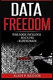 Data Freedom: Hacking, Blockchain (Bitcoin, Digital Economy, Data Driven, Big Data, Security)