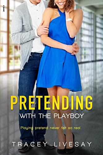 Pretending With The Playboy by Tracey Livesay