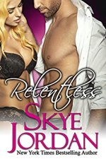 Relentless by Skye Jordan