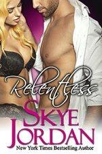 Relentless by Skye Jordan