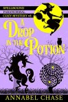 A Drop in the Potion (Spellbound Paranormal Cozy Mystery Book 8) by [Chase, Annabel]