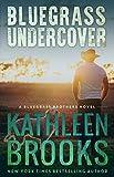 Bluegrass Undercover: Bluegrass Brothers #1