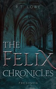 Freshmen (The Felix Chronicles Book 1) by R.T. Lowe
