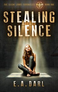 Stealing Silence by E.A. Darl