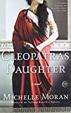 Cleopatra's Daughter: A Novel (Egyptian Royals Collection)