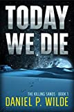 Today We Die (The Killing Sands Book 1)