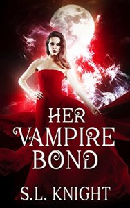 Her Vampire Bond by S.L. Knight