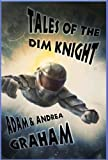 Tales of the Dim Knight (The Adventures of Powerhouse Book 0)