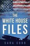 The White House Files by [Cobb, Sara]